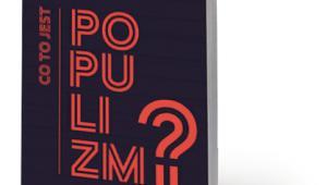 """Jan-Werner Müller, """"Co to jest populizm?"""", tłum. Michał Sutowski, Wydawnictwo Krytyki Politycznej, Warszawa 2017"""
